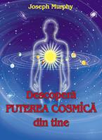 Descopera Puterea Cosmica din tine!