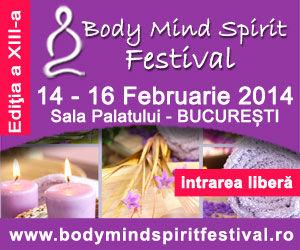 Body Mind Spirit Festival – Editia a XIII-a Bucuresti