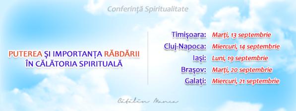 Puterea şi Importanţa RĂBDĂRII în Călătoria Spirituală: Conferinţă Timişoara, Cluj, Iaşi, Braşov, Galaţi