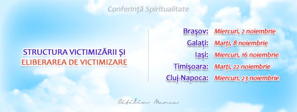 Structura Victimizării şi Eliberarea de Victimizare - Conferinţă Spiritualitate Braşov, Galaţi, Iaşi, Timişoara, Cluj