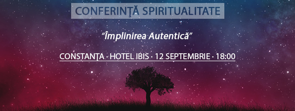 Conferinţă Spiritualitate CONSTANŢA: Împlinirea Autentică