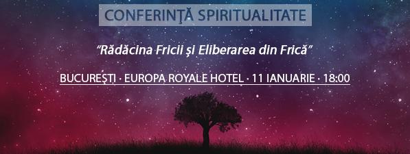 Conferinţă BUCUREŞTI: Rădăcina Fricii și Eliberarea din Frică