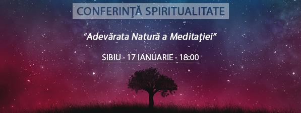 Conferinţă SIBIU: Adevărata Natură a Meditaţiei