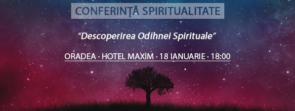 Conferinţă ORADEA: Descoperirea Odihnei Spirituale