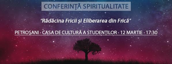 Originea Fricii şi Eliberarea de Frică - Conferinţă Spiritualitate Petroșani