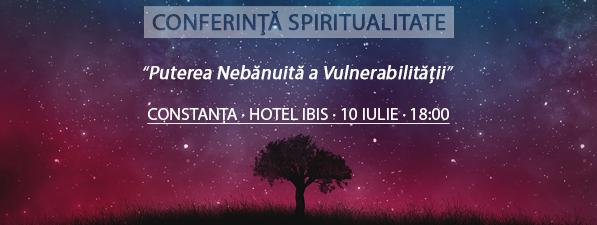 Conferinţă CONSTANȚA: Puterea Nebănuită a Vulnerabilității