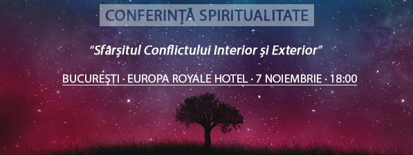 Conferinţă BUCUREŞTI: Sfârșitul Conflictului Interior și Exterior