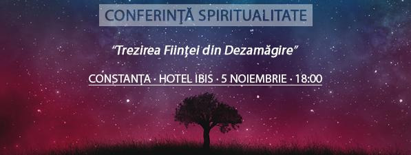 Conferinţă CONSTANȚA: Trezirea Fiinţei din Dezamăgire