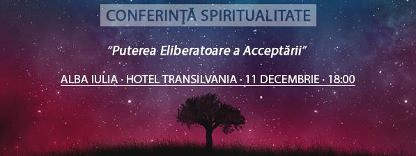 Conferinţă ALBA IULIA: Puterea Eliberatoare a Acceptării
