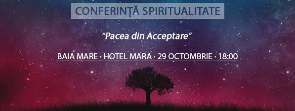 Conferință BAIA MARE: Pacea din Acceptare