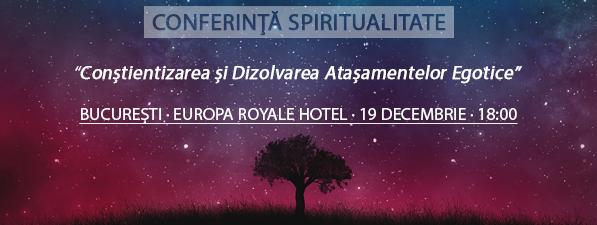 Conferinţă CONSTANȚA: Conștientizarea și Dizolvarea Atașamentelor Egotice